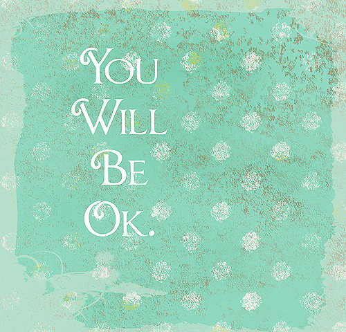 You will be ok.